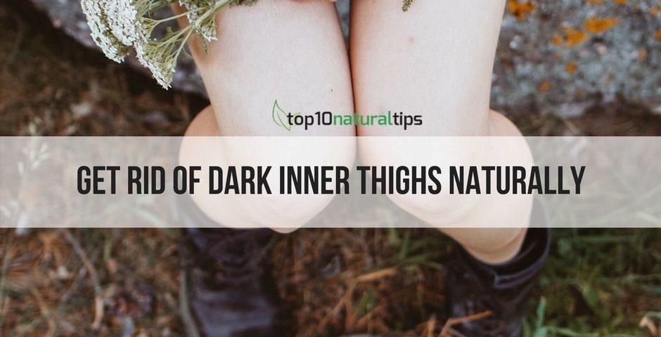 Get rid of dark inner thighs naturally