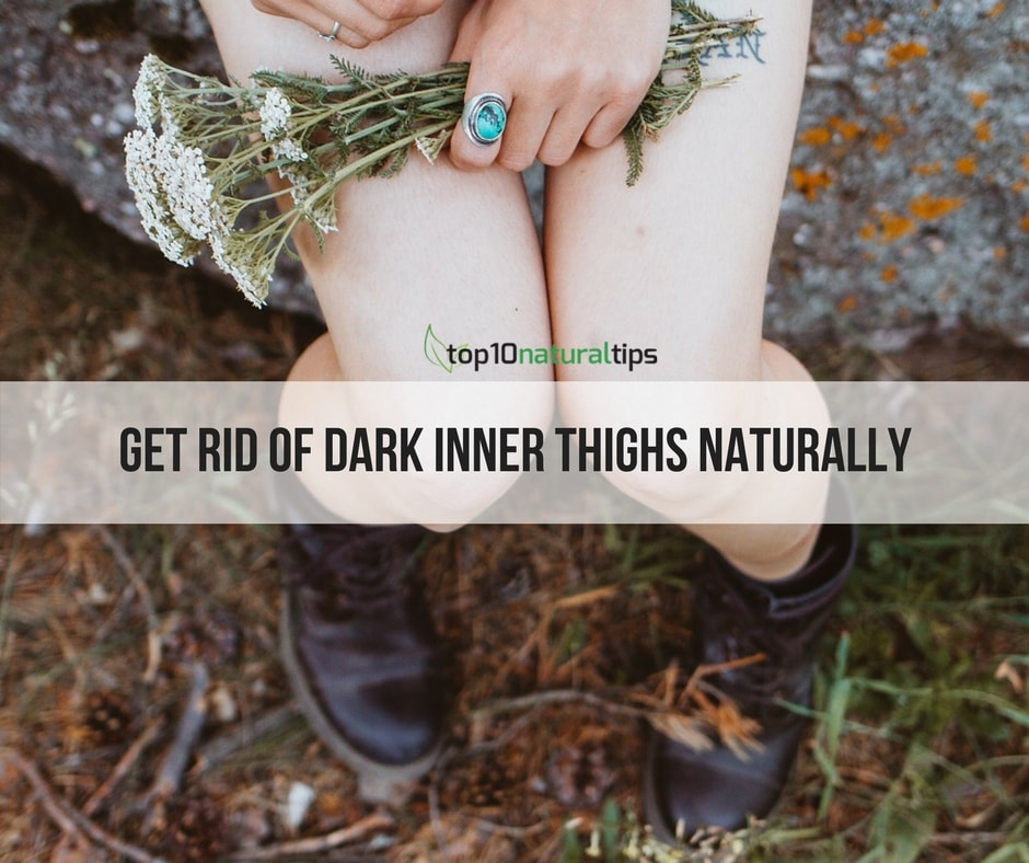 Get rid of dark inner thighs naturally