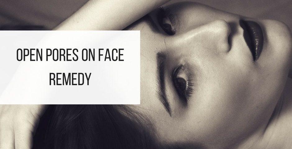 open pore face remedy