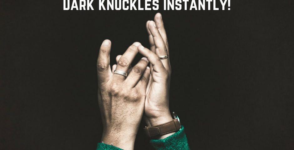 lighten dark knuckles